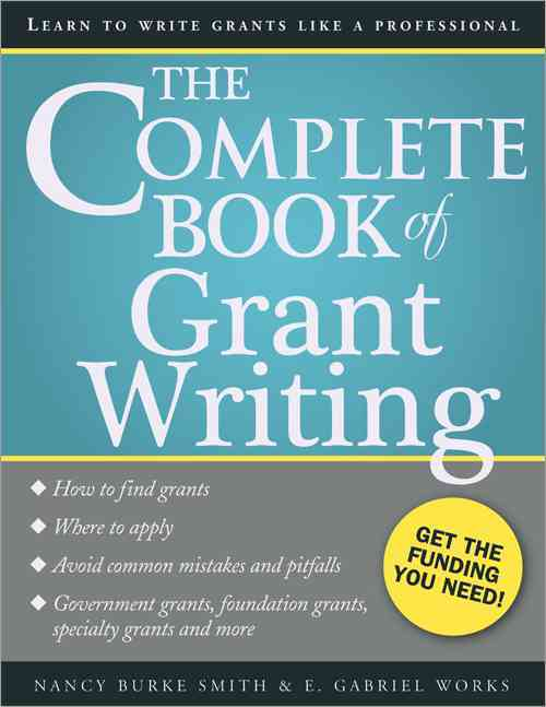 The Complete Book of Grant Writing: Learn to Write Grants Like a Professional (Paperback)
