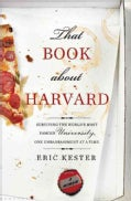 That Book About Harvard: Surviving the World's Most Famous University, One Embarrassment at a Time (Paperback)