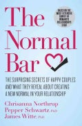 The Normal Bar: The Surprising Secrets of Happy Couples and What They Reveal About Creating a New Normal in Your ... (Hardcover)