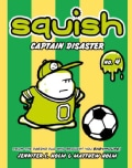 Squish 4: Captain Disaster (Hardcover)