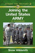 Joining the United States Army: A Handbook (Paperback)