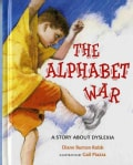 The Alphabet War: A Story About Dyslexia (Hardcover)