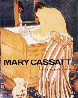Mary Cassatt: Paintings and Prints (Paperback)