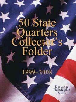 50 State Quarters Collector's Folder 1999-2008: Denver & Philadelphia Mints (Board book)