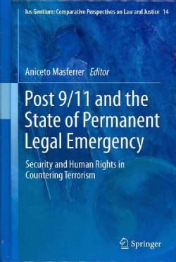 Post 9/11 and the State of Permanent Legal Emergency: Security and Human Rights in Countering Terrorism (Hardcover)
