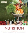 Visualizing Nutrition: Everyday Choices 2nd Ed + Nutrient Composition of Foods