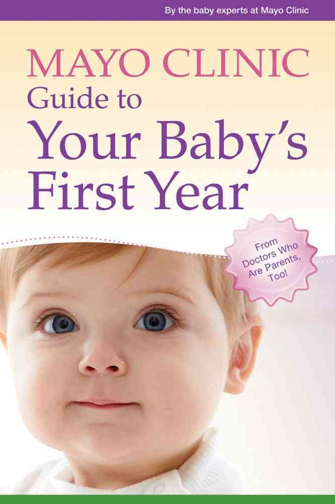 Mayo Clinic Guide to Your Baby's First Year (Paperback)