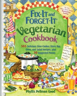 Fix-It and Forget-It Vegetarian Cookbook: 565 Delicious Slow-Cooker, Stove-Top, Oven, and Salad Recipes, plus ... (Spiral bound)