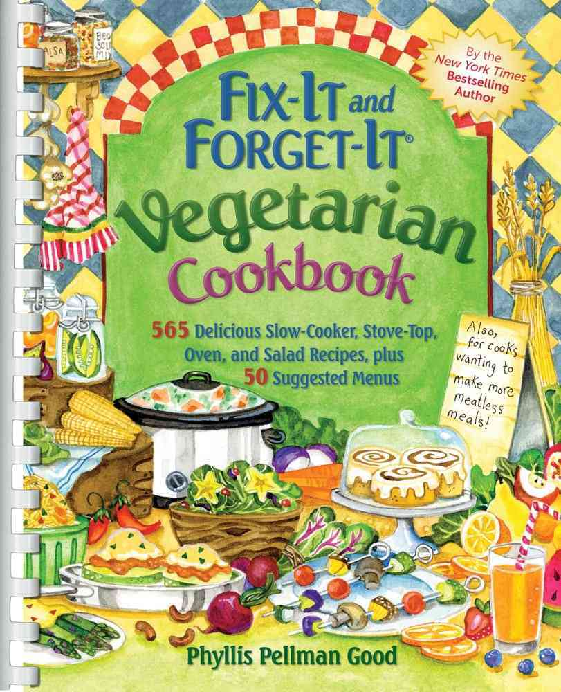 Fix-It and Forget-It Vegetarian Cookbook: 565 Delicious Slow-Cooker, Stove-Top, Oven, and Salad Recipes, plus 50 ... (Paperback)