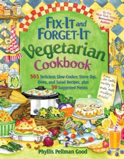 Fix-It and Forget-It Vegetarian Cookbook: 565 Delicious Slow-Cooker Stove-Top, Oven, and Salad Recipes, plus 50 S... (Hardcover)