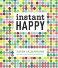 Instant Happy: 10-Second Attitude Makeovers (Hardcover)
