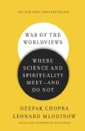War of the Worldviews: Where Science and Spirituality Meet-and Do Not (Paperback)