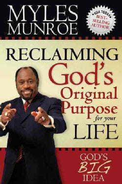 Reclaiming God's Original Purpose for Your Life: God's Big Idea Expanded Edition (Paperback)