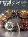 Metal Clay & Color: Inventive Techniques from 20 Jewelry Designers (Paperback)
