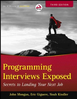 Programming Interviews Exposed: Secrets to Landing Your Next Job (Paperback)