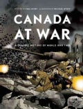 Canada at War: A Graphic History of World War Two (Paperback)