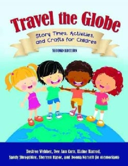 Travel the Globe: Story Times, Activities, and Crafts for Children (Paperback)