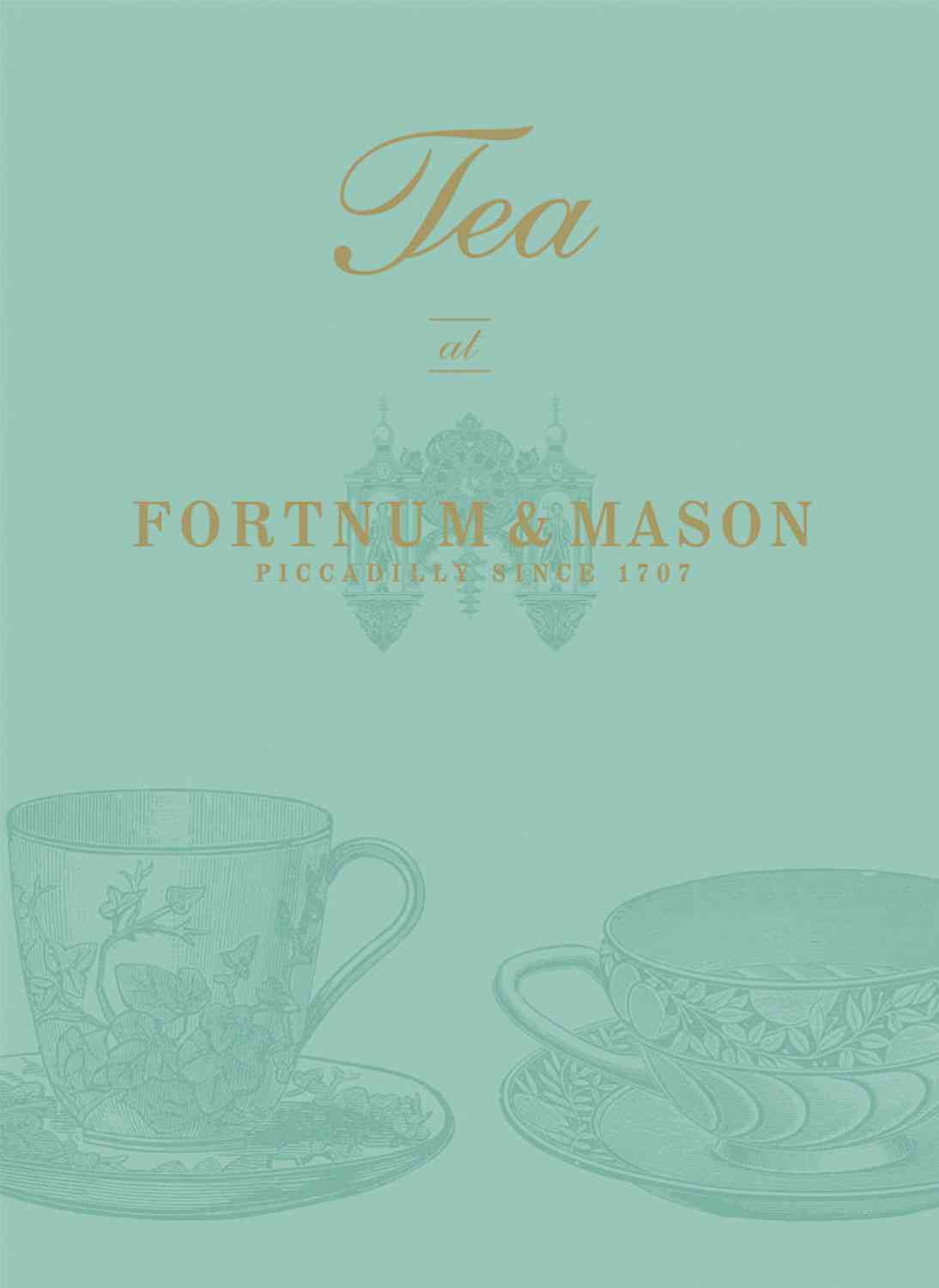 Tea at Fortnum & Mason: Piccadilly Since 1707 (Hardcover)