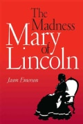 The Madness of Mary Lincoln (Paperback)