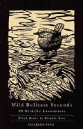 Wild Delicate Seconds: 29 Wildlife Encounters (Paperback)