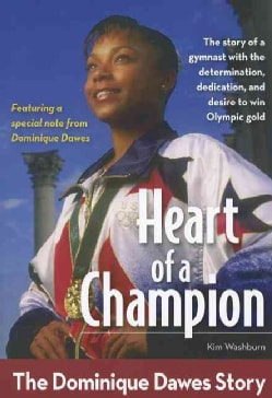 Heart of a Champion: The Dominique Dawes Story (Paperback)