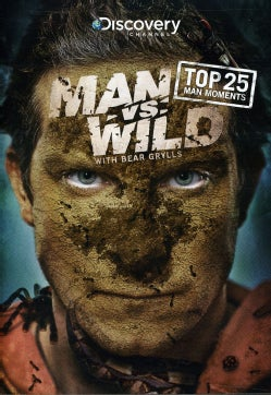 Man Vs. Wild: Top 25 Man Moments (DVD)