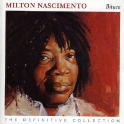 MILTON NASCIMENTO - BITUCA: THE DEFINITIVE COLLECTION