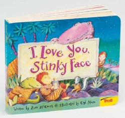 I Love You, Stinky Face (Board book)