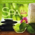 George Tortorelli - Spa Bliss: Music For Massage, Yoga, And Sensory Rejuvenation