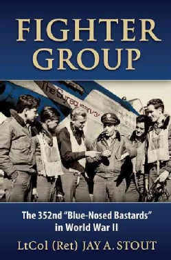 "Fighter Group: The 352nd ""Blue-Nosed Bastards"" in World War II (Hardcover)"