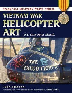 Vietnam War Helicopter Art: U.S. Army Rotor Aircraft (Paperback)