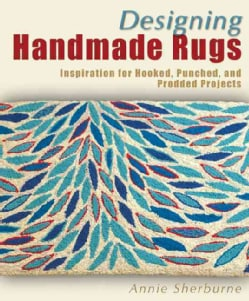 Designing Handmade Rugs: Inspiration for Hooked, Punched, and Prodded Projects (Paperback)