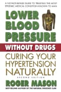 Lower Blood Pressure without Drugs: Curing Your Hypertension Naturally (Paperback)