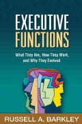 Executive Functions: What They Are, How They Work, and Why They Evolved (Hardcover)
