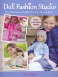Doll Fashion Studio: Sew 20 Seasonal Outfits for Your 18-Inch Doll (Paperback)