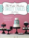 The Cake Parlour Sweet Tables (Paperback)
