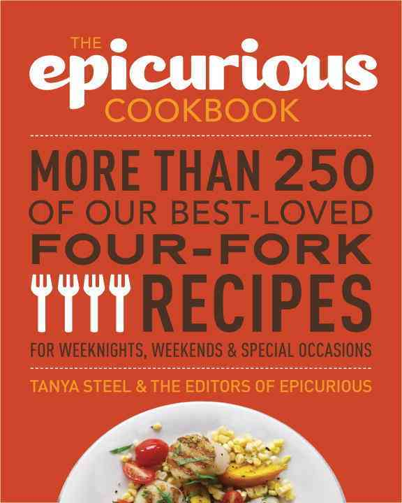 The Epicurious Cookbook: More Than 250 of Our Best-Loved Four-Fork Recipes for Weeknights, Weekends & Special Occ... (Paperback)