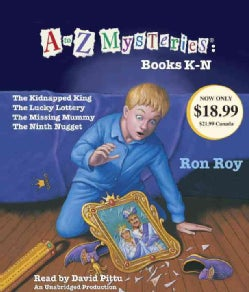 A to Z Mysteries: Books K-N: the Kidnapped King, The Lucky Lottery, The Missing Mummy, The Ninth Nugget (CD-Audio)
