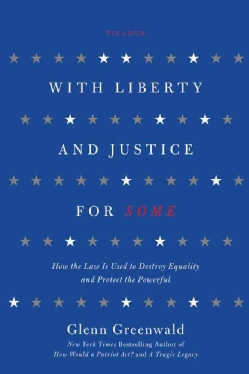 With Liberty and Justice for Some: How the Law Is Used to Destroy Equality and Protect the Powerful (Paperback)
