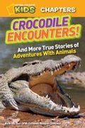 Crocodile Encounters: And More True Stories of Adventures With Animals (Hardcover)