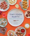 Tiny Food Party!: Bite-Size Recipes for Miniature Meals (Paperback)