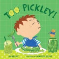 Too Pickley! (Board book)