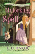 Unlocking the Spell: A Tale of the Wide-Awake Princess (Hardcover)
