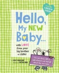 Hello, My New Baby With Love from Your Big Brother Or Big Sister (Paperback)