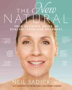 The New Natural: Your Ultimate Guide to Scalpel-Free Age Reversal (Paperback)