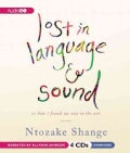 Lost in Language and Sound: Or How I Found My Way to the Arts: Essays (CD-Audio)