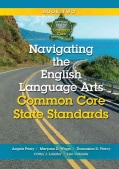 Navigating the English Language Arts Common Core State Standards (Paperback)