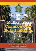 Navigating the Mathematics Common Core State Standards (Paperback)