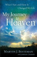 My Journey to Heaven: What I Saw and How It Changed My Life (Paperback)