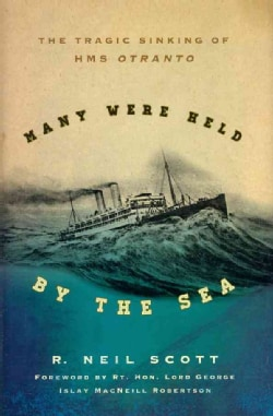 Many Were Held by the Sea: The Tragic Sinking of HMS Otranto (Hardcover)